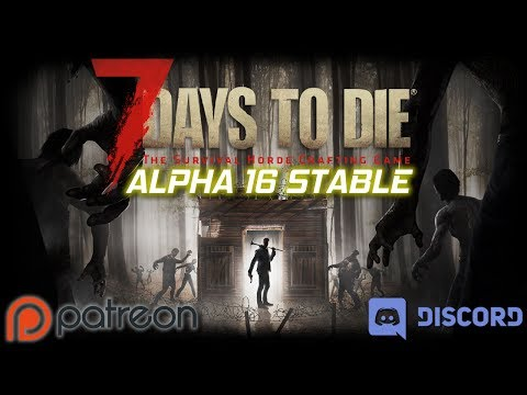 7 Days To Die Alpha 16 Stable | Patreon Discord Servers | Live Stream | EP1 | 7DTD Gameplay
