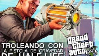GTA V PC: Troleando con el mod de la pistola de gravedad