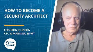 How to Become a Security Architect — CyberSpeak Podcast
