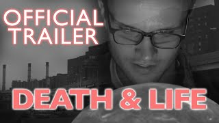 Death & Life (2017) - Trailer | Official