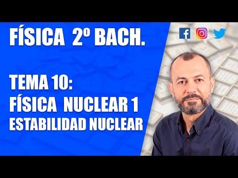 física-nuclear-1---tema-10---física-2-bachillerato---estabilidad-nuclear