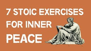 7 Stoic Exercises For Inner Peace