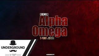 [Remix] Alpha Omega - S-Fury ft. Củ Cải「Lyrics」