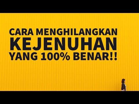 Motivasi Hidup Sukses - Cara Menghilangkan Kejenuhan yang 100% BENAR!!