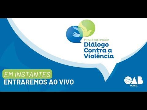 Ato de Lançamento da Mesa Nacional de Diálogo contra a Violência