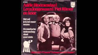 Adèle Bloemendaal, Leen Jongewaard, Piet Römer Het Zal Je Kind Maar Wezen