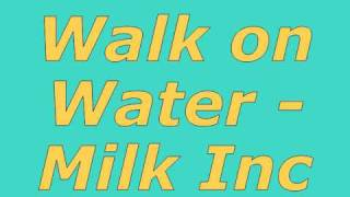 Download Walk on Water - Milk inc MP3 song and Music Video
