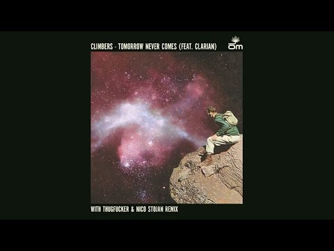 Climbers - Tomorrow Never Comes feat. Clarian (Thugfucker & Nico Stojan Remix)