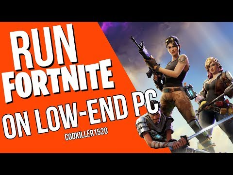 HOW TO RUN FORTNITE ON A LOW END PC AND LAPTOP