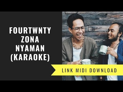 fourtwnty---zona-nyaman-(karaoke/midi-download)