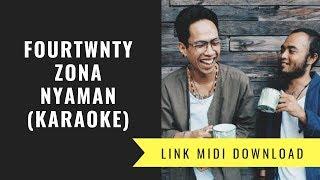 Download lagu Fourtwnty - Zona Nyaman (Karaoke/Midi Download)
