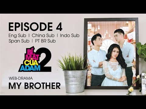 Web-drama Đam Mỹ | MY BROTHER - EP4 | EngSub | ChinaSub | IndoSub | SpanSub | PTSub | OFFICIAL HD