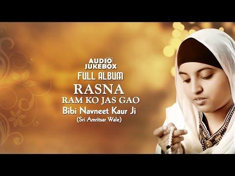Jukebox   Bibi Navneek Kaur Sri Amritsar Wale   Rasna Ram Ko Jas Gao   Full Album   Amritt Saagar