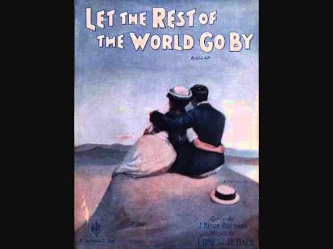 Elizabeth Spencer and Charles Hart - Let the Rest of the World Go By (1920)