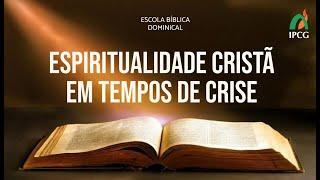 EBD 25.10 - Espiritualidade cristã e a vida comunitária: Parte 2