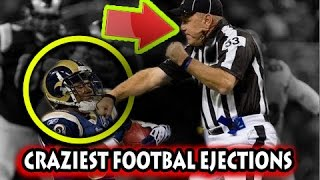 Craziest Ejections in Football History