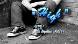 High - Song By: The Speaks with lyrics