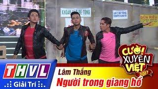THVL | Cười xuyên Việt 2017 - Tập 3: Người trong giang hồ - Lâm Thắng