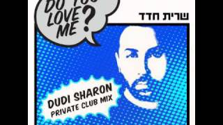 SARIT HADAD - DO YOU LOVE ME (DUDI SHARON PRIVATE CLUB MIX)