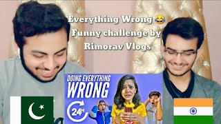 PAKISTANI REACTS TO DOING EVERYTHING WRONG FOR 24 HOURS | Rimorav Vlogs | Pakistani Reaction
