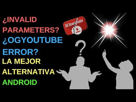 INVALID PARAMETERS OGYOUTUBE ERROR LA MEJOR ALTERNATIVA NEWPIPE - ANDROID 2018