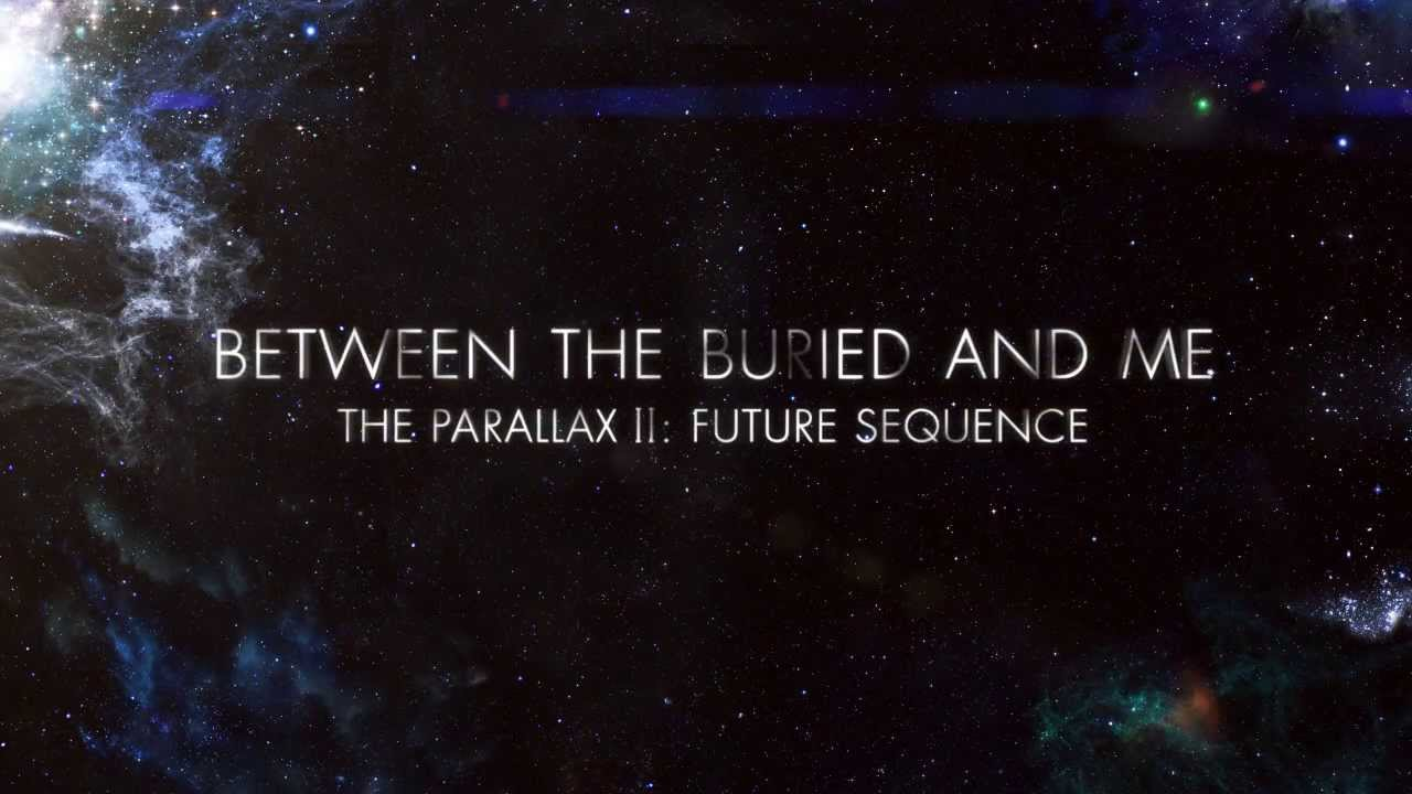 Between The Buried And Me The Parallax Ii Future Sequence