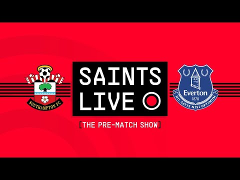 SAINTS LIVE: The Pre-Match Show | Southampton vs Everton