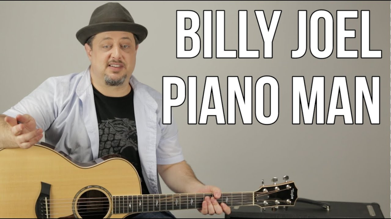 Billy Joel Piano Man How To Play Quotpiano Man Quot On Guitar By Billy Joel Guitar