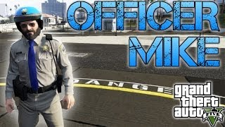 Grand Theft Auto V | OFFICER MIKE | Baddest cop in town