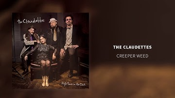 The Claudettes - Creeper Weed (Official Audio)