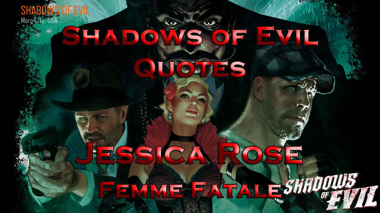 Shadows Of Evil Quotes Jessica Rose Femme Fatale Call Of Duty Black Ops Iii Zombies