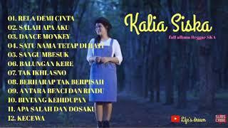 Download KALIA SISKA FULL ALBUM Reggae SKA, Rela demi cinta, Dance Monkey,