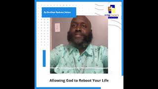Allowing God to Reboot Your Life