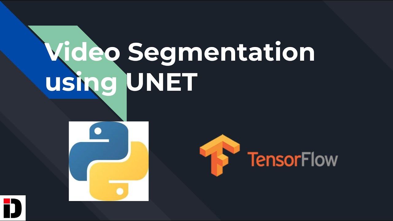 Video Segmentation using UNET in TensorFlow 2.0 (Keras) | UNET Segmentation | Deep Learning