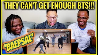 Baixar They Can't Get Enough BTS | 'BAEPSAE' Dance Practice REACTION!!