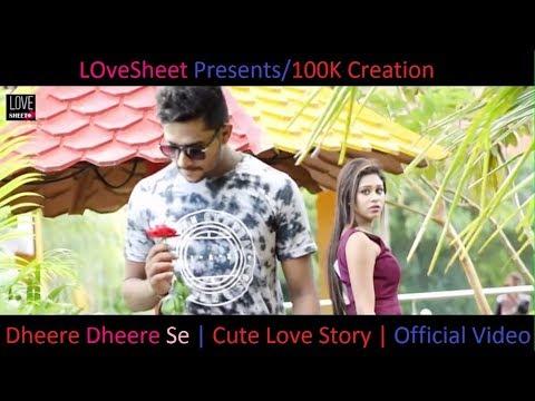Dheere Dheere Se | Cute Love Story | Swapneel Jaiswal | New Version Official Video | Love Sheet