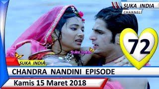 Chandra Nandini Episode 72 ❤ Kamis 15 Maret 2018 ❤ Suka India