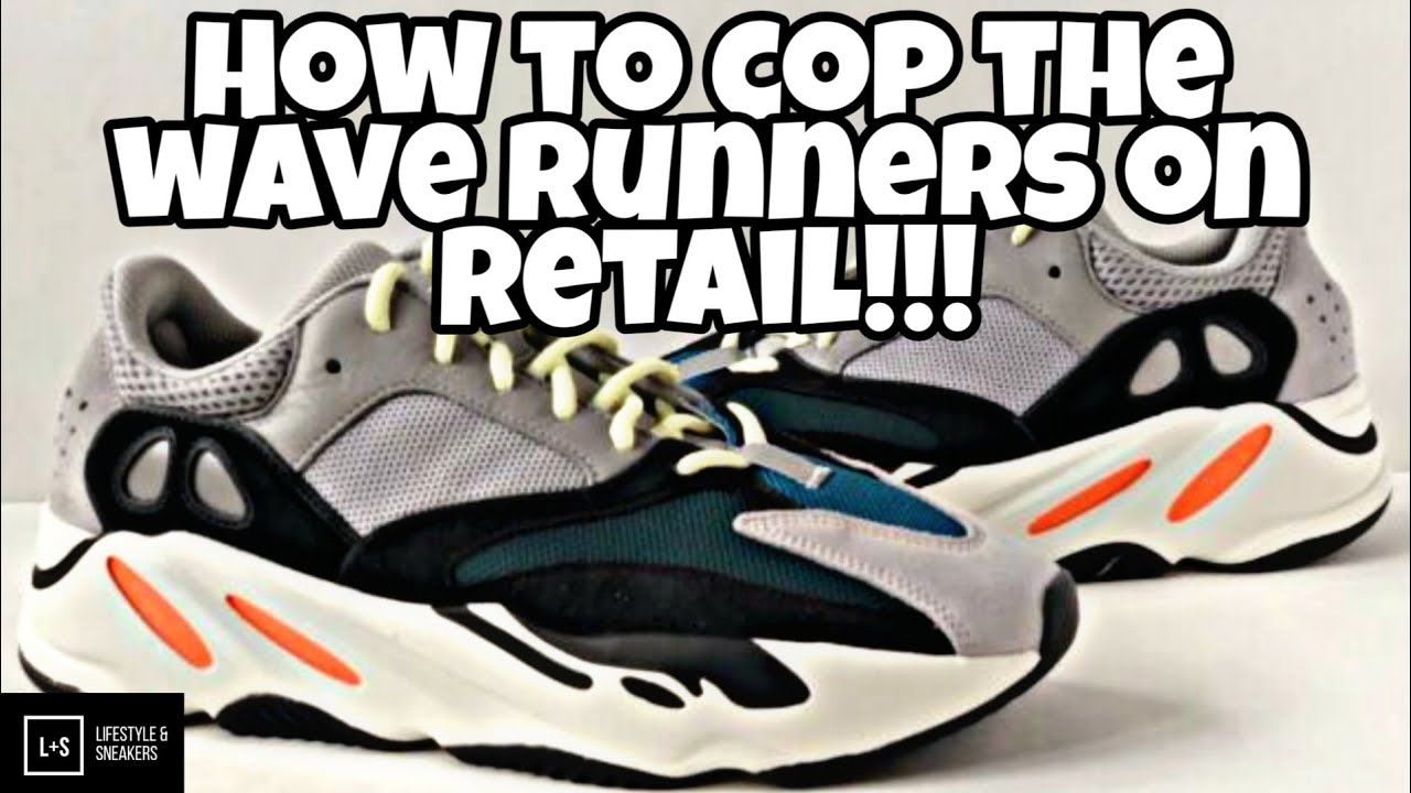 fff9575c76366 How to get the Yeezy 700 Wave Runners on retail