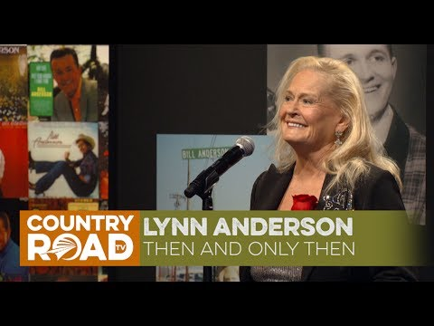 "Lynn Anderson sings ""Then And Only Then"""