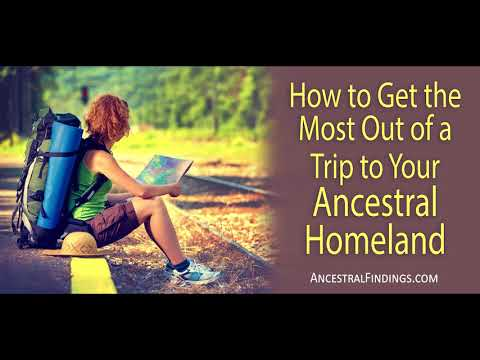 AF-152: How to Get the Most Out of a Trip to Your Ancestral Homeland