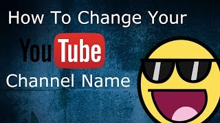 How To Change Your Youtube Channel Name [ Very Very Easy ]