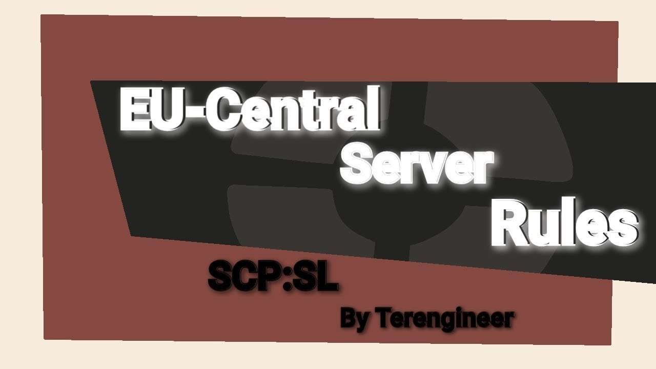 SCP:Secret Laboratory rules moment:Part 28:EU-Central server