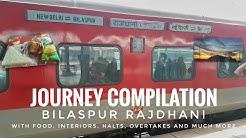 RAIPUR to NEW DELHI. Bilaspur Rajdhani. Full Journey Compilation of 12441