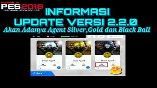 Pes 2018 Mobile   Informasi Update Versi 2.2.0 Akan Adanya Agent Silver,Gold dan Black Ball