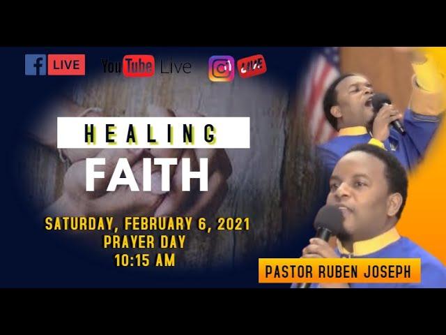 02-06-2021 | Sermon: Healing Faith | Pastor Ruben Joseph | Prayer Day |