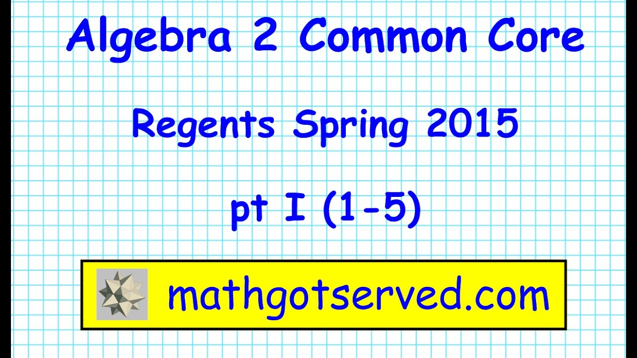 nys algebra 2 common core regents pt 1 spring 2015 new. Black Bedroom Furniture Sets. Home Design Ideas
