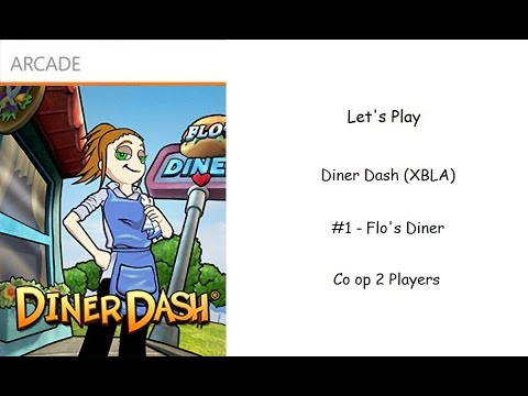 Let's Play - Diner Dash (Xbox Live Arcade) - Restaurant 1 Flo's Diner - Co Op 2 Player