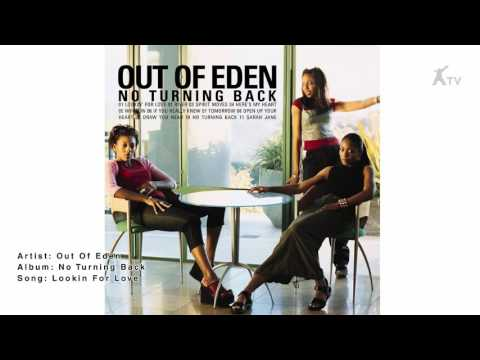 Out Of Eden | Lookin' For Love