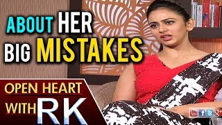 Rakul Preet Singh About Her Big Mistakes | Open Heart With RK | ABN Telugu