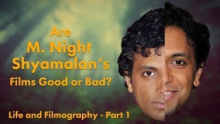 M. Night Shyamalan: Good or Bad? Life and Filmography - Part 1
